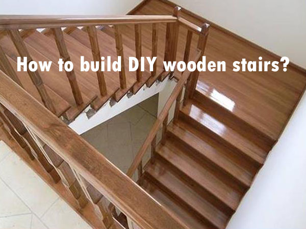 How to build DIY wooden stairs