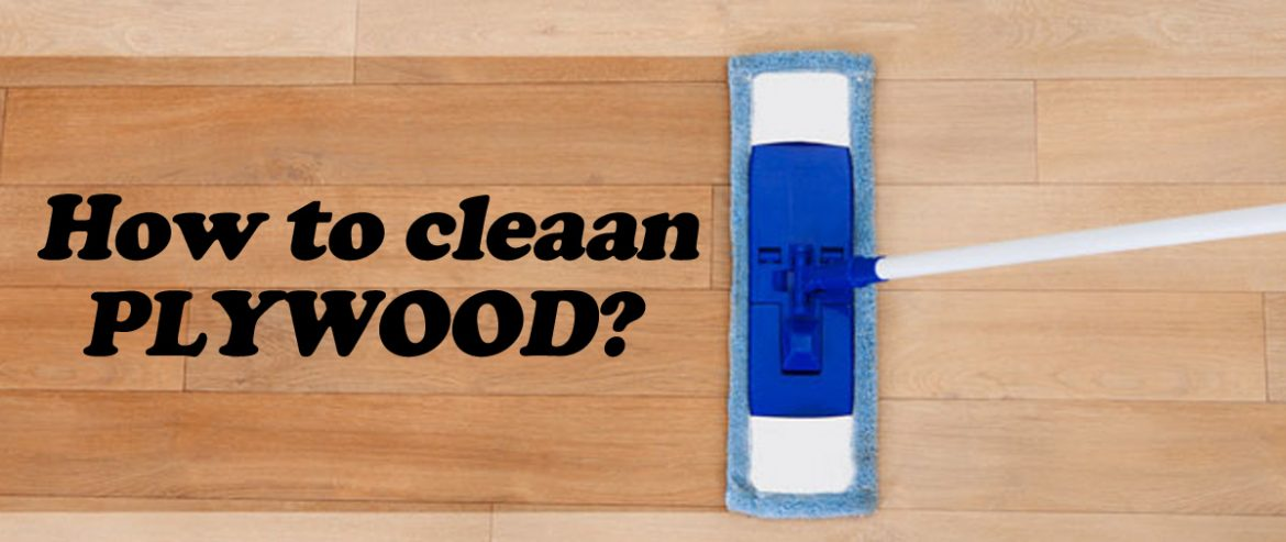 how to clean plywood